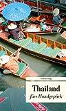 Reise nach Thailand: Geschichten fürs Handgepäck