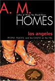 Los Angeles: People, Places, and the Castle on the Hill (079226536X) by A. M. Homes
