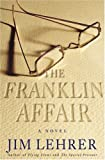 The Franklin Affair: A Novel (1400061989) by Lehrer, Jim