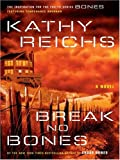 Break No Bones (0786288205) by Kathy Reichs