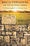 Biblical Foundations for the Cell-Based Church: New Testament Insights for the 21st Century Church