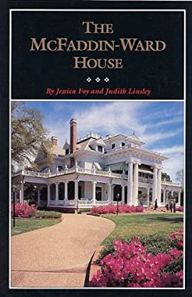 The McFaddin-Ward House: Life-style and Legacy in Oil-Boom Beaumont, Texas - Paperback