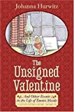 The Unsigned Valentine: And Other Events in the Life of Emma Meade (0060560533) by Johanna Hurwitz