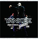 echange, troc Daddy Yankee - Ahora Le Toca Al Cangri: Live