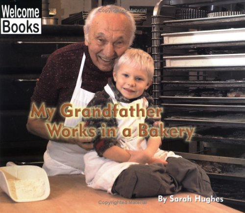 my-grandfather-works-in-a-bakery-welcome-books-my-family-at-work