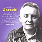 Henryk Mikolaj G&#243;recki: Already It Is Dusk &#40;String Quartet No. 1, Op. 62&#41; &#40;1988&#41; / 