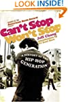 Can't Stop Won't Stop: A History of t...