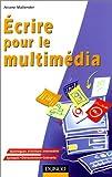 echange, troc Mallender Ariane - Ecrire pour le multimedia