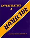 img - for Investigating a Homicide Workbook by Sweetman Timothy Sweetman Adele (2001-01-01) Paperback book / textbook / text book