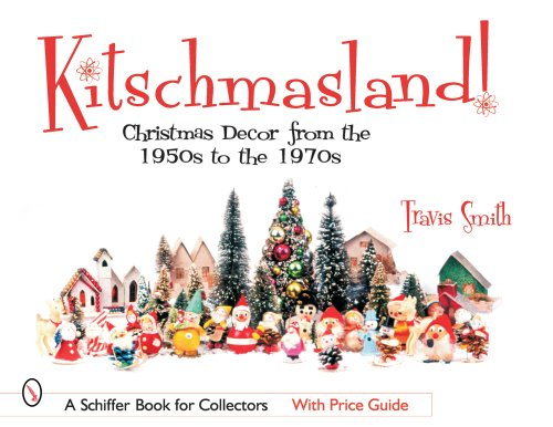 Kitschmasland: Christmas Decor from the 1950s Through the 1970s
