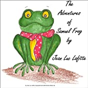 The Adventures of Samuel Frog and the Tock a Losh Troll | [Jean Luc Lafitte]