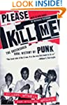 Please Kill Me: The Uncensored Oral H...