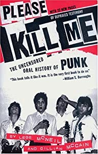"Cover of ""Please Kill Me: The Uncensored ..."