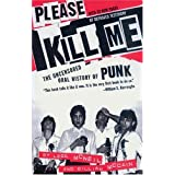 Please Kill Me: The Uncensored Oral History of Punk ~ Legs McNeil