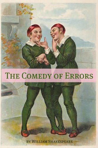 The Comedy of Errors (Annotated with Biography and Critical Essay)
