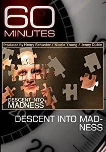 60 Minutes - Descent into Madness (January 16, 2011)
