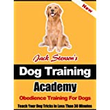 Dog Training Academy: Obedience Training For Dogs ~ Jack  Stenson