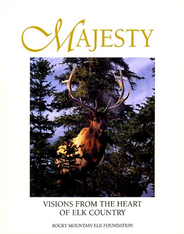 Majesty: Visions from the Heart of Elk Country