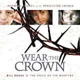 img - for Wear The Crown: INSPIRING STORIES AND PHOTOS OF MEDERN-DAY MARTYRS book / textbook / text book