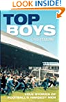 Top Boys: True Stories of Football's...