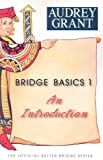 Bridge Basics 1: An Introduction (0939460114) by Grant, Audrey