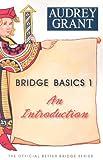 Bridge Basics 1: An Introduction (0939460114) by Grant, Audrey