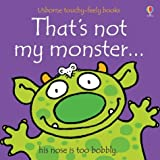 Fiona Watt That's Not My Monster (Usborne Touchy Feely Books)