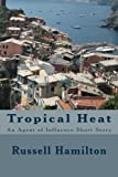 Tropical Heat: A Short Story (Agent of Influence)