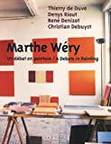 Marthe Wery a Debate In Painting (French Edition) (287317093X) by De Duve, Thierry
