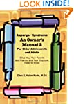 Asperger Syndrome: An Owner's Manual...