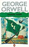George Orwell Animal Farm: A Fairy Story