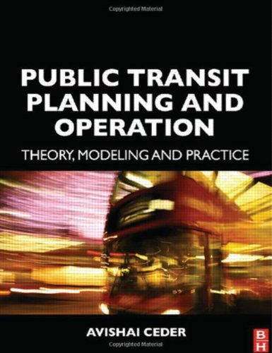 Public Transit Planning and Operation: Theory, Modeling and Practice: Modelling and Practical Methods