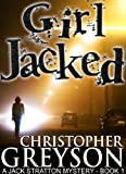 img - for Girl Jacked (A Jack Stratton Mystery) book / textbook / text book