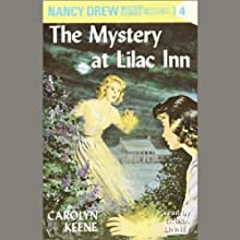 The Mystery at Lilac Inn: Nancy Drew Mystery Stories 4 (       UNABRIDGED) by Carolyn Keene Narrated by Laura Linney