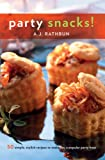 Party Snacks!: 50 Simple, Stylish Recipes to Make You a Popular Party Host (50 Series)