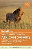 img - for Fodor's The Complete Guide to African Safaris: with South Africa, Kenya, Tanzania, Botswana, Namibia, Rwanda & the Seychelles (Full-color Travel Guide) book / textbook / text book