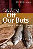 Getting Off Our Buts: Making Missions Happen