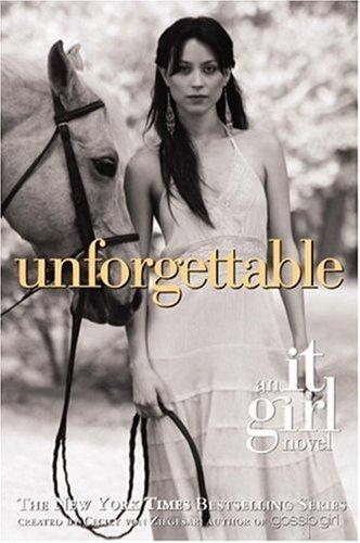 Unforgettable (It Girl Novel #4), Cecily Von Ziegesar