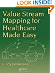 Value Stream Mapping for Healthcare M...