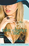 Gossip Girl The Carlyles: Take A Chance On Me: v. 3
