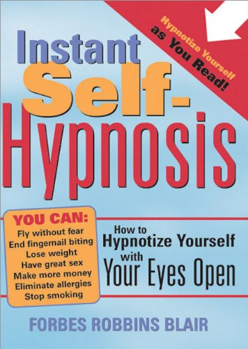 Instant Self-Hypnosis: How to Hypnotize Yourself with Your Eyes Open-Mantesh