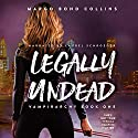 Legally Undead: Vampirarchy, Book 1 Audiobook by Margo Bond Collins Narrated by Laurel Schroeder
