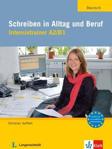 Schreiben in Alltag Und Beruf: Intensivtrainer A2 / B1 (German Edition)