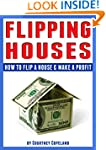 Flipping Houses: How to Flip a House...