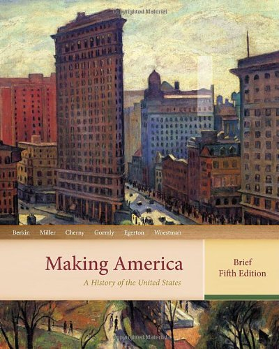 By Carol Berkin - Making America: A History of the United States, Brief Edition: 5th (fifth) Edition (Making America Berkin Miller compare prices)