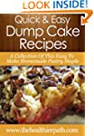 Dump Cake Recipes: A Collection Of Th...