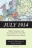 img - for July 1914: Soldiers, Statesmen, and the Coming of the Great War-A Documentary History book / textbook / text book
