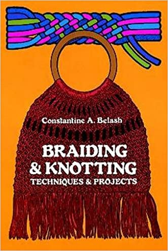 Braiding & Knotting: Techniques and Projects written by Constantine A. Belash