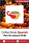 Coffee Break Spanish 16: Lessons 76-8...