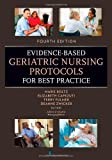 Evidence-Based Geriatric Nursing Protocols for Best Practice: Fourth Edition (SPRINGER SERIES ON GERIATRIC NURSING)